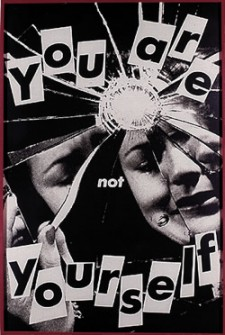 Barbara Kruger's Untitled (You Are Not Yourself) (private collection/Skarstedt Fine Art, 1981)