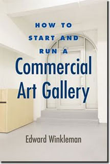 Edward Winkleman's How to Start and Run a Commercial Art Gallery (Allworth Press, 2009)
